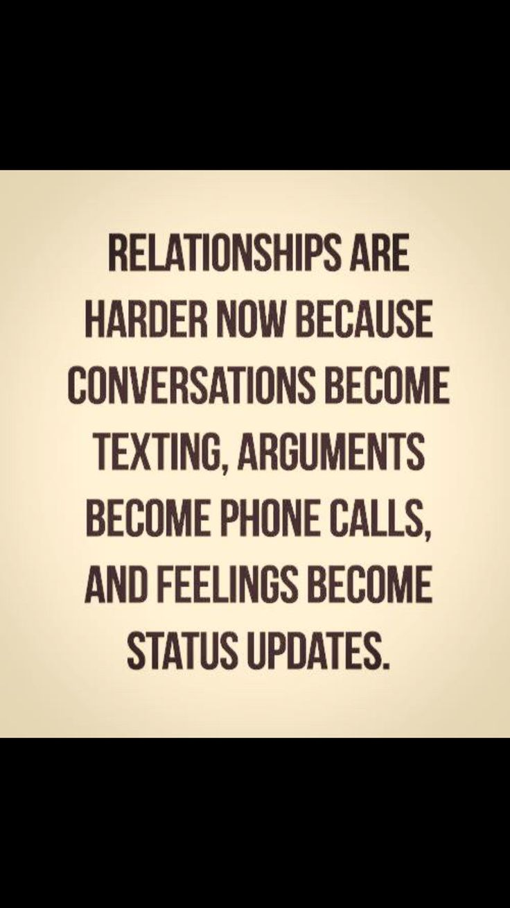 Quotes About Relationships And Friendships Technology Is Bad Sometimes  My Favorite Quotes  Pinterest
