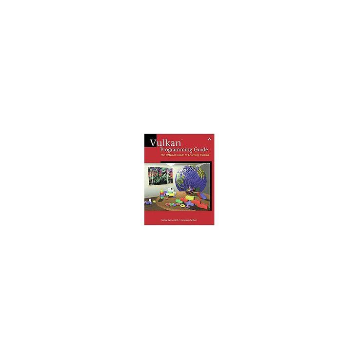 Vulkan Programming Guide : The Official Guide to Learning Vulkan (Opengl) (Paperback) (John M.