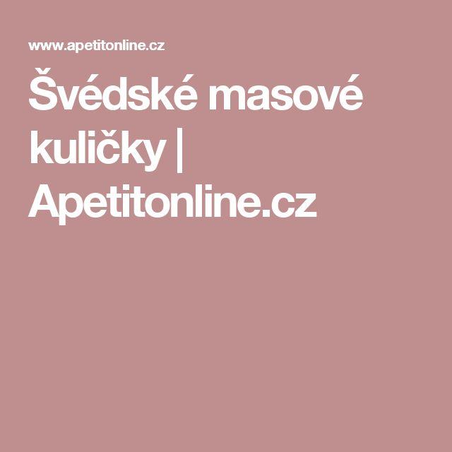 Švédské masové kuličky | Apetitonline.cz