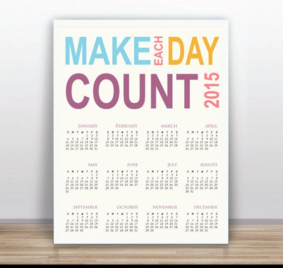 Make each day count  INSTANT DOWNLOAD  Printable 2015 by ByYolanda