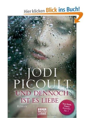 Und dennoch ist es Liebe: Roman: Amazon.de: Jodi Picoult, Rainer Schumacher: Bücher