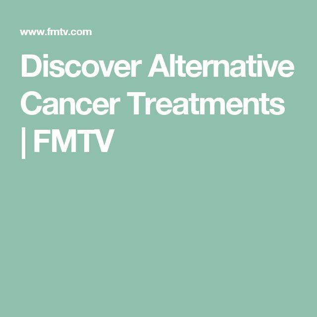 Discover Alternative Cancer Treatments | FMTV