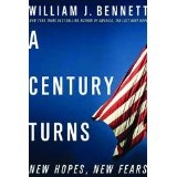 A Century Turns: New Hopes, New Fears (Hardcover)By Dr. William J. Bennett