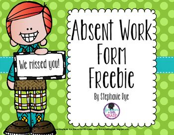 Use this form to let students know what they missed while they were out! Create adorable absent work folders to keep track of all handouts with the absent work cover. Want an editable version so you can customize the form and cover? Click on the link below:Absent Work Form - Editable VersionCopyright 2016 Stephanie Rye - Forever in Fifth Grade*****************************************************************************Customer Tips: How to get TPT credit to use on future purchases: ...