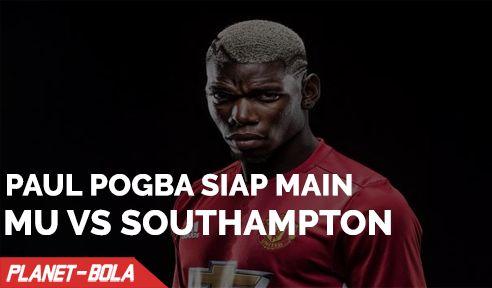 Pogba Akan Main Saat MU Hadapi Southampton