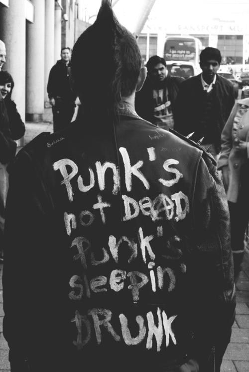 Punk's Not Dead. Punk's Sleepin' Drunk. Anarchy. Leather Jacket. Spikes. Studs. Dude. Black And White. Mohawk.