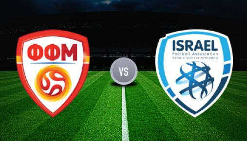 Macedonia vs Israel Predictions & Betting Tips, Match Previews European Qualifiers