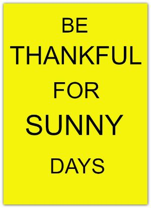 Be Thankful For Sunny Days - DIY Draw (sunny days quotes)