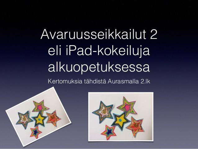 Kertomuksia tähdistä eli iPad kokeiluja alkuopetuksessa