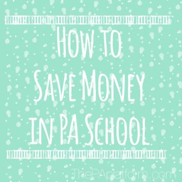 The PA Platform - How to Save Money in PA School