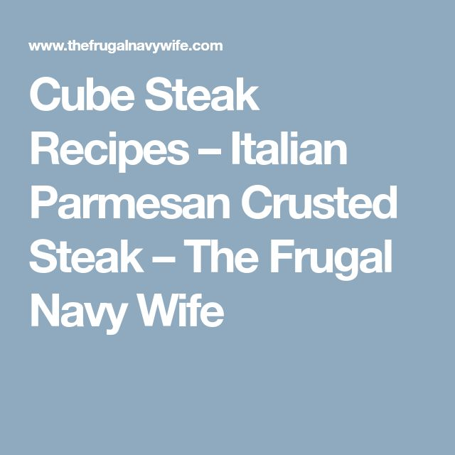 Cube Steak Recipes – Italian Parmesan Crusted Steak – The Frugal Navy Wife