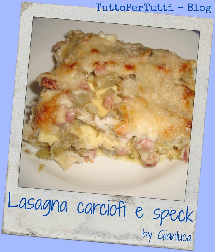 TuttoPerTutti: LASAGNA CON CARCIOFI E SPECK by Gianluca. LASAGNA LOVERS ecco una versione delicata, saporita, irresistibile, insomma strepitosamente gustosa! http://tucc-per-tucc.blogspot.it/2015/04/lasagna-con-carciofi-e-speck-by-gianluca.html