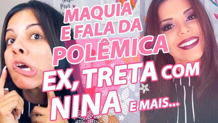 MAQUIA E FALA DA POLÊMICA!