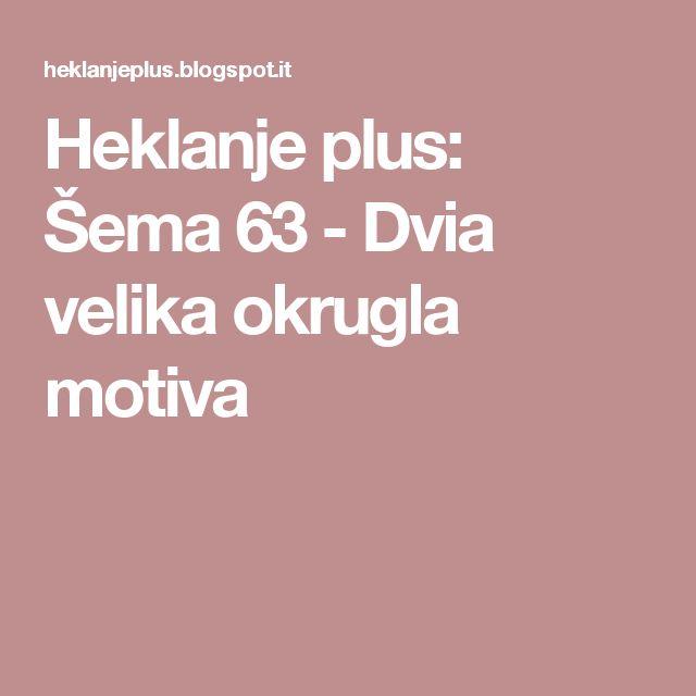 Heklanje plus: Šema 63 - Dvia velika okrugla motiva