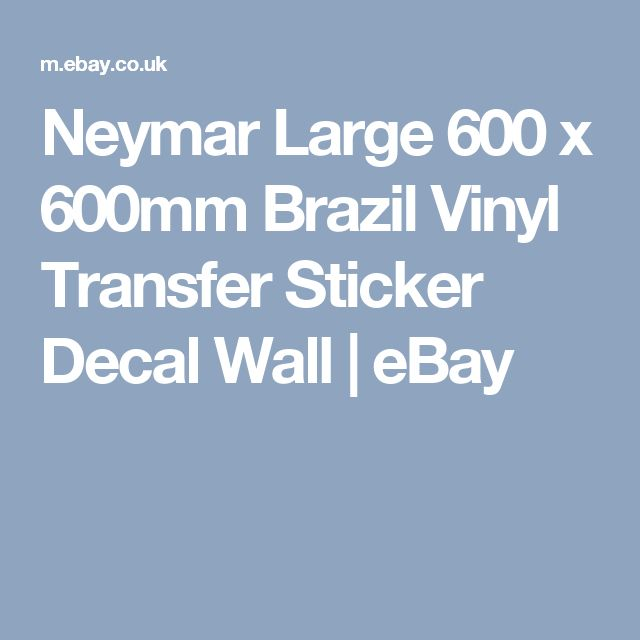 Neymar Large 600  x 600mm Brazil Vinyl Transfer Sticker Decal Wall  | eBay