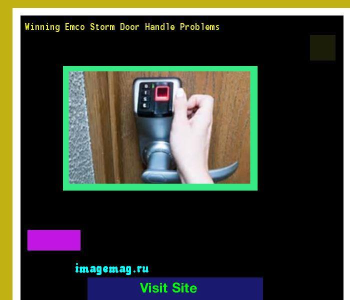 Winning Emco Storm Door Handle Problems 192031 - The Best Image Search