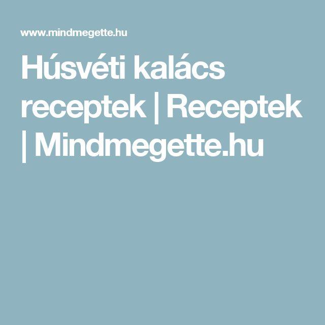 Húsvéti kalács receptek | Receptek |  Mindmegette.hu