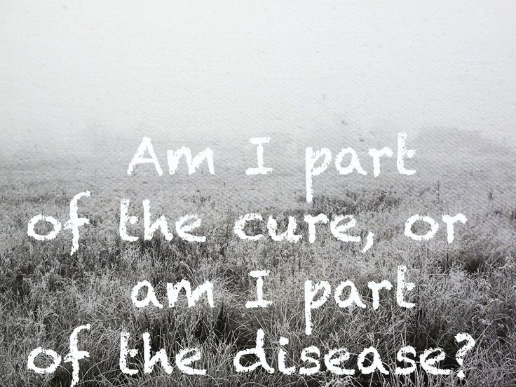 This will always be one of my favorites.  At the time it came out...I didn't know if I was part of the cure...or the disease. And sometimes we will never know... #coldplay #clocks #lyrics