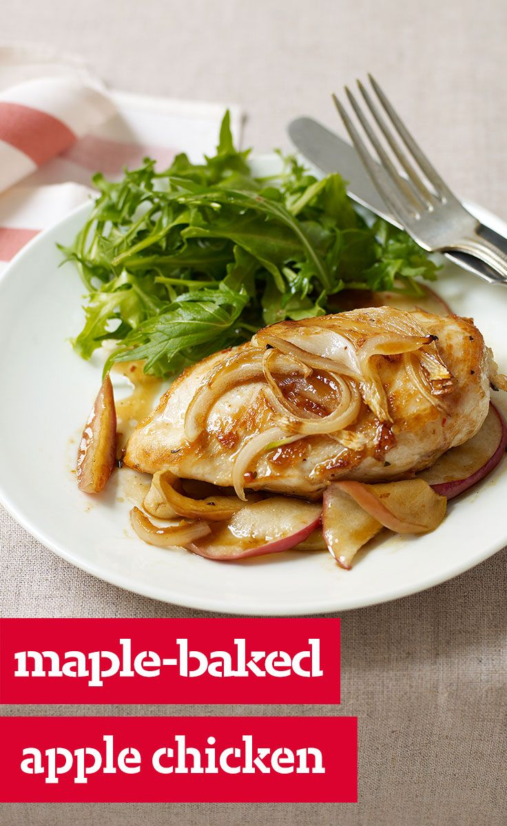 Maple-Baked Apple Chicken — Chicken breasts get a sweet and savory kick from apples, maple syrup and onions in this simple comfort food dish.