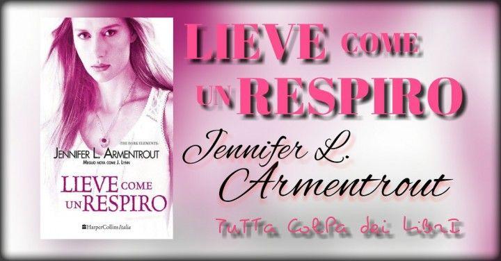 """Anteprima """"Lieve come un respiro"""" di Jennifer L. Armentrout #3 The dark Elements"""