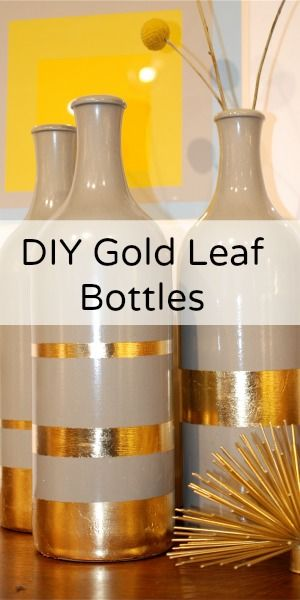 Home Decor DIY - Gold Leaf Bottles