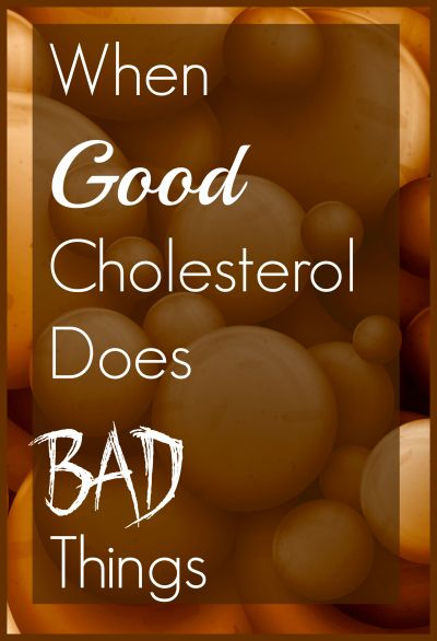 When Good Cholesterol Does Bad Things. -different lipid panels tell you different things.