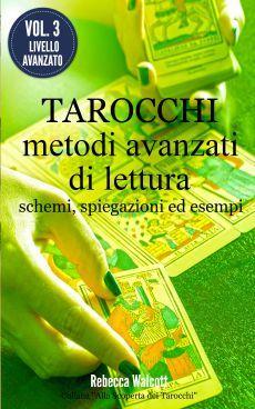 Il terzo volume sui Metodi di Stesura dei Tarocchi descrive altri quindici schemi di tipo 'avanzato', con le relative specifiche e spiegazioni.