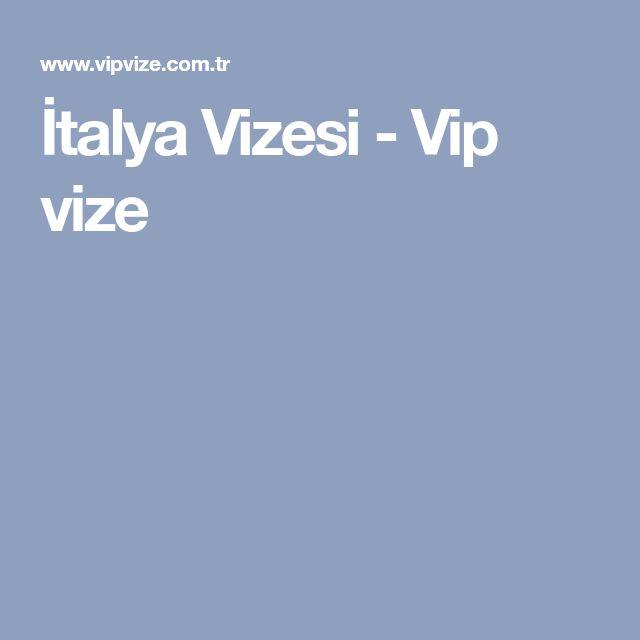 İtalya Vizesi - Vip vize