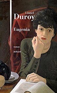 Critiques, citations, extraits de Eugenia de Lionel Duroy.