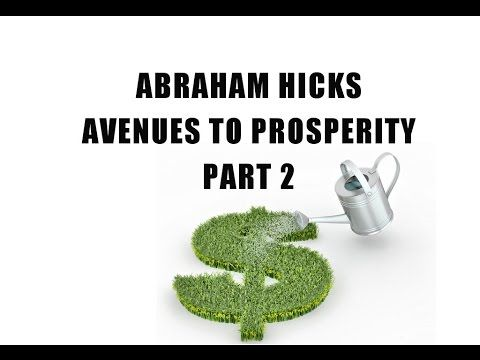 Abraham Hicks - Avenues to prosperity, part 2