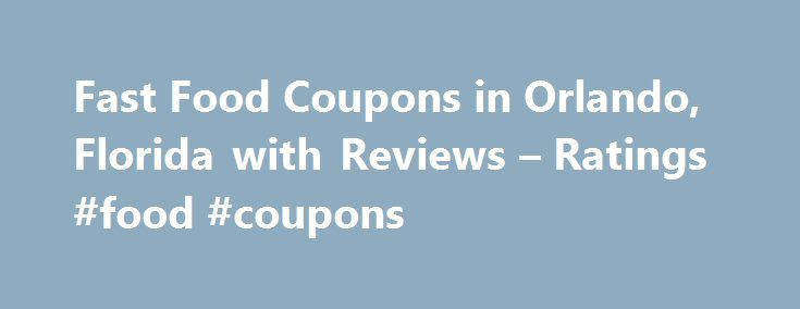 Fast Food Coupons in Orlando, Florida with Reviews – Ratings #food #coupons http://coupons.remmont.com/fast-food-coupons-in-orlando-florida-with-reviews-ratings-food-coupons/  #fast food coupons # Orlando Fast Food Coupons Family-Style Restaurant 1. Beefy King 424 N Bumby Ave, Orlando, FL 1.85 mi Fast Food Restaurants, American Restaurants, Restaurant Delivery Service, Barbecue Restaurants, Hamburgers Hot Dogs, Take Out Restaurants, Family Style Restaurants, Delicatessens, Restaurants $ Menu…