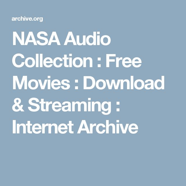 NASA Audio Collection : Free Movies : Download & Streaming : Internet Archive