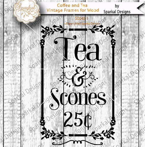 TEA and SCONES Shop Sign Stencil, Quotes Tea Time Sayings Digital Cutting Design Digital Vinyl Stencil Wood Sign Stencil SVG  Silhouette
