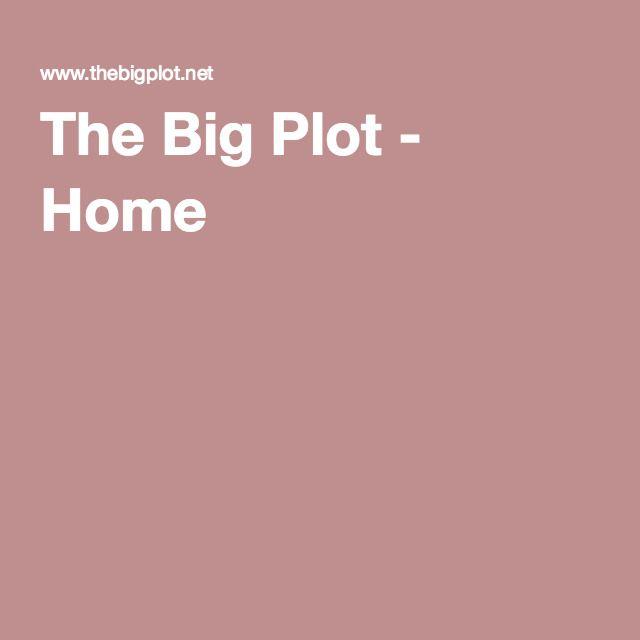 The Big Plot - Home
