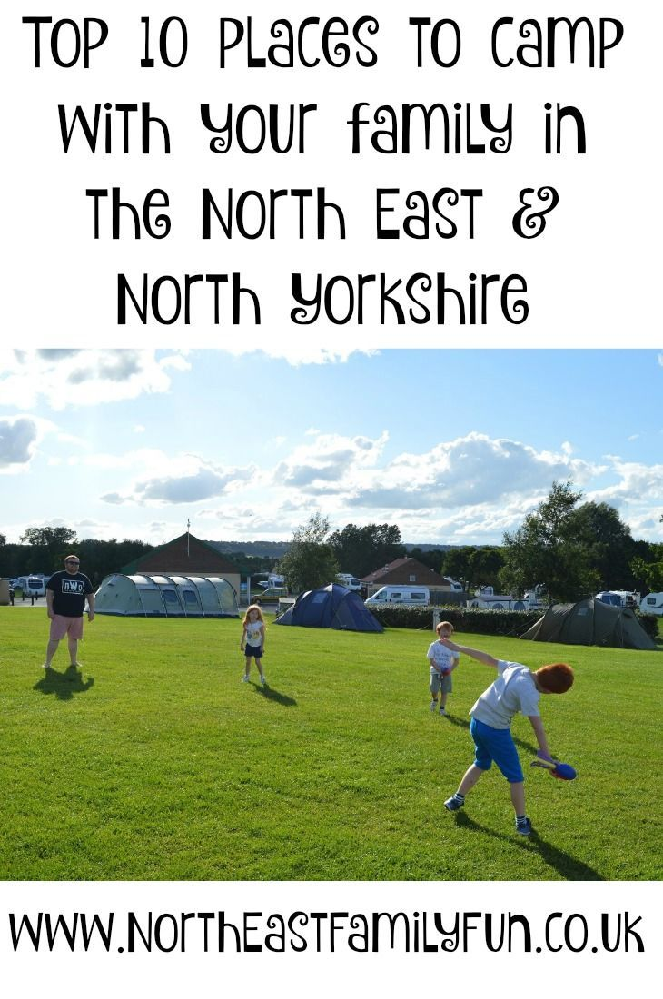 Top 10 places to camp with your family in the North East and North Yorkshire