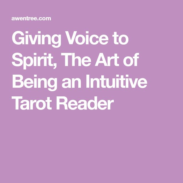 Giving Voice to Spirit, The Art of Being an Intuitive Tarot Reader