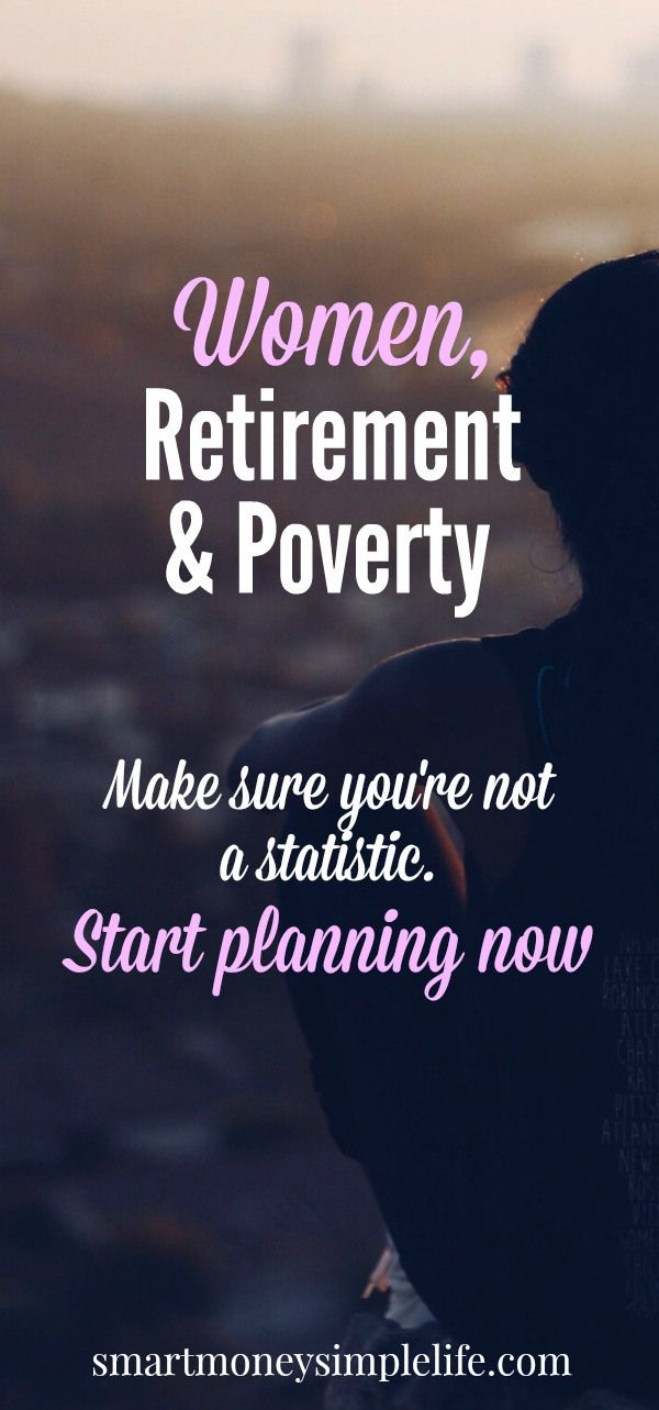 Women, Retirement and Poverty - Don't be a Statistic | The simple truth is that too many single women will spend their retirement living in poverty. This can be true even if they've worked most of their adult lives. #RetirementPlanning #WomenRetirementPoverty - Smart Money, Simple Life