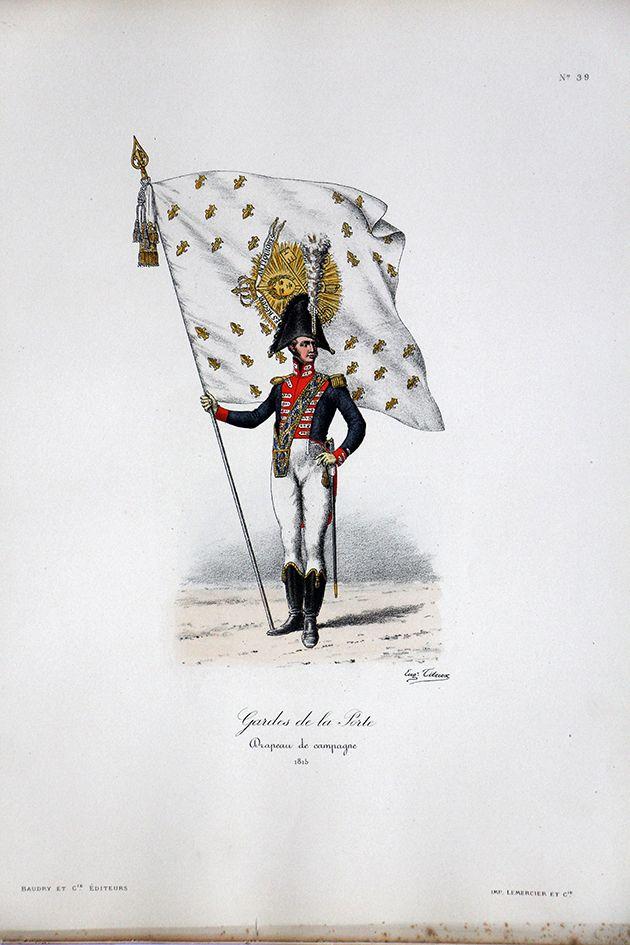 Gardes de la Porte – Drapeau de campagne 1815 – Histoire de la Maison Militaires du Roi 1814/1830 – Eugène Titeux | Soldaademohler