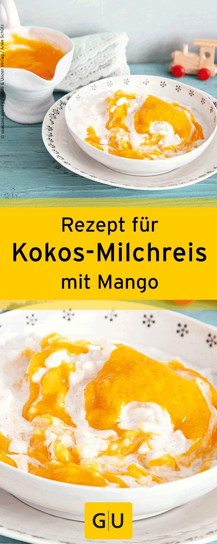 """Rezept für veganen Kokos-Mango-Milchreis. Ihr findet es in der Leseprobe zum Buch """"Gesund & schnell für Mutter und Kind"""".⎜GU"""