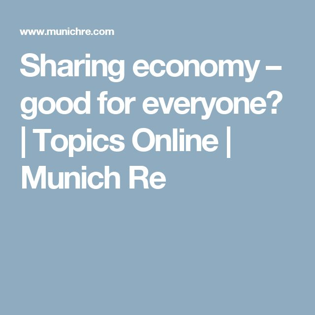 Sharing economy – good for everyone?   Topics Online   Munich Re
