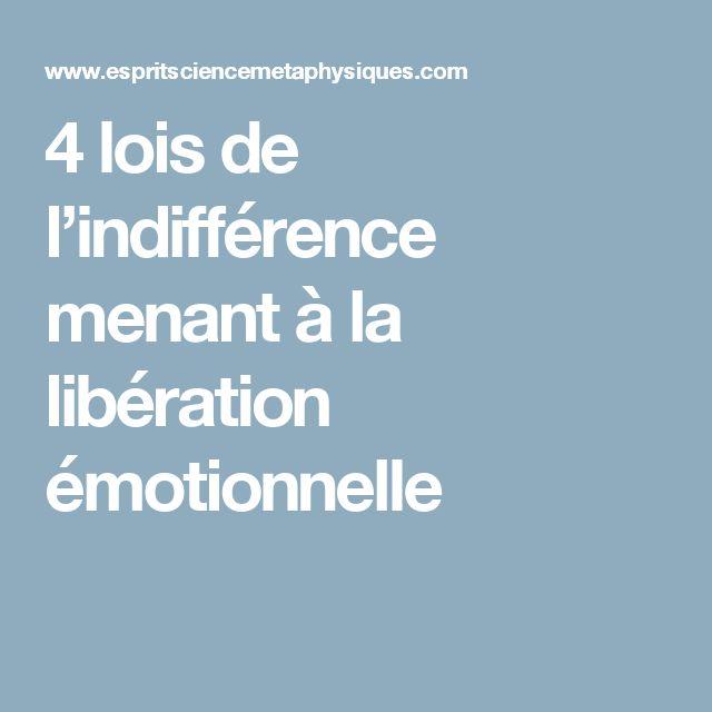 4 lois de l'indifférence menant à la libération émotionnelle