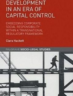 Development in an Era of Capital Control: Embedding Corporate Social Responsibility within a Transnational Regulatory Framework 1st ed. 2017 Edition free download by Ciara Hackett ISBN: 9781137485274 with BooksBob. Fast and free eBooks download.  The post Development in an Era of Capital Control: Embedding Corporate Social Responsibility within a Transnational Regulatory Framework 1st ed. 2017 Edition Free Download appeared first on Booksbob.com.