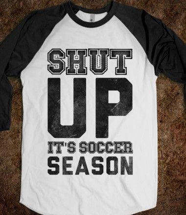Hometown Soccer Season, Indoor Soccer Season, Premier League season... oh wait, it's ALWAYS soccer season.