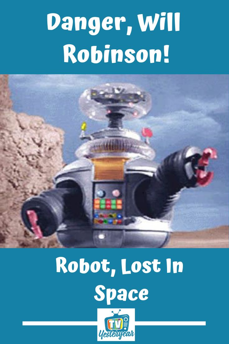 Lost In Space Tv Yesteryear Lost In Space Space Tv Danger Will Robinson