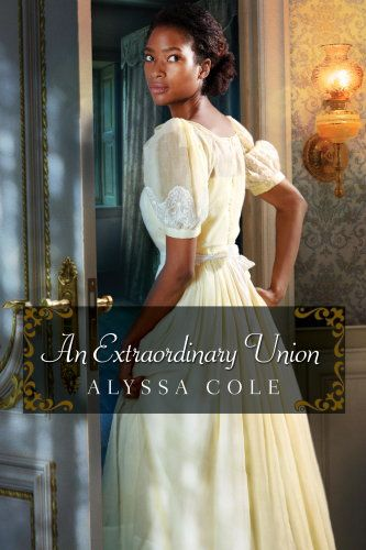 """An Extraordinary Union by Alyssa Cole: """"A Civil War–set romance between Union spies, Alyssa Cole's Loyal League series opener is everything you'd want from a tale set in a deeply fractured historical period.""""   Historical romance novel   Civil War romance   Inter-racial romance"""