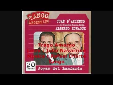 Alberto Echague - Juan D'Arienzo - Trago Amargo - Tango