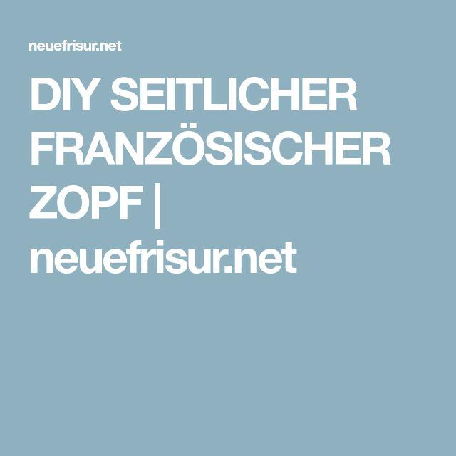 DIY SEITLICHER FRANZÖSISCHER ZOPF | neuefrisur.net