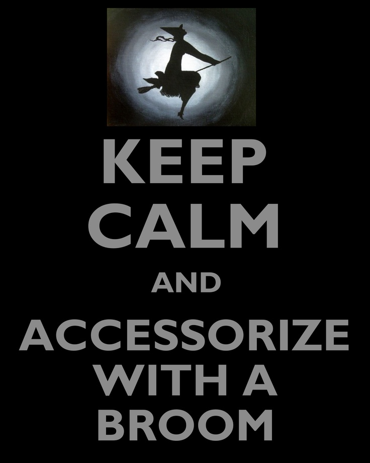 keep calm and accessorize with a broom halloween signshalloween witcheshalloween - Halloween Witchcraft