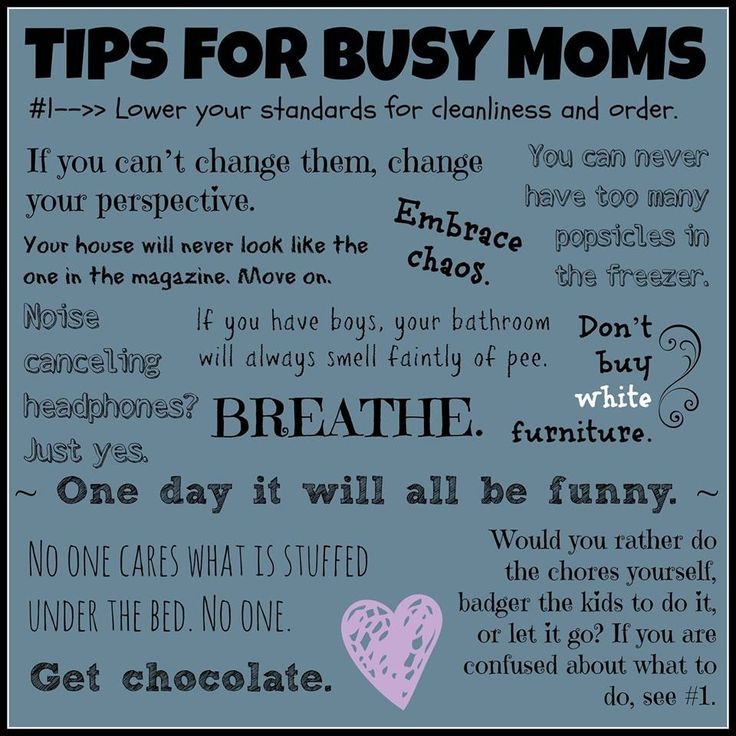 Here are some tips for all us Moms out there!