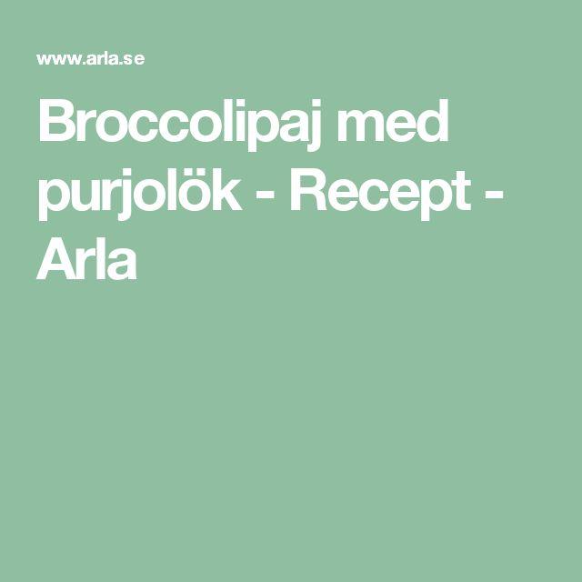 Broccolipaj med purjolök - Recept - Arla